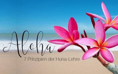 7 Prinzipien der Huna-Lehre